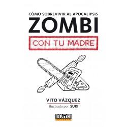 Cómo sobrevivir al apocalipsis zombie con tu madre