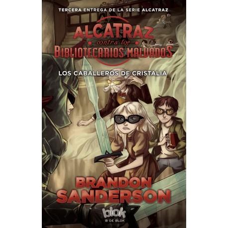 Alcatraz contra Bibliotecarios Malvados 03. Los Caballeros de Cristalia