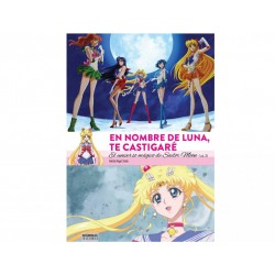 En nombre de luna te castigaré. El universo mágico de Sailor Moon (vol. 2)